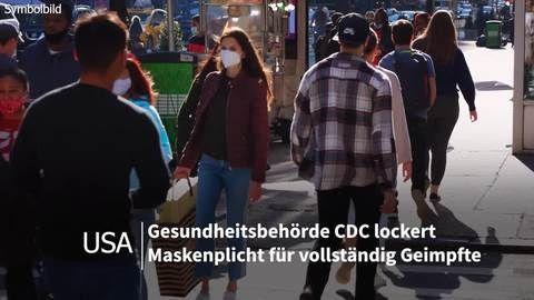 USA lockern Maskenpflicht für Geimpfte